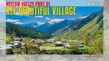Kel Beautiful Village of Neelum Valley Part 01