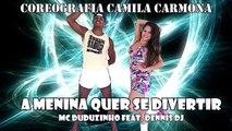 Vídeo Aula Mc Duduzinho Feat. Dennis Dj - A Menina Quer Se Divertir (Cia Camila Carmona)