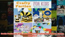 Download PDF  Crafty Parties for Kids Creative Ideas Invitations Games Favors and More FULL FREE