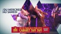 Cabaret Tam Tam - spectacle musical au Cabaret Sauvage