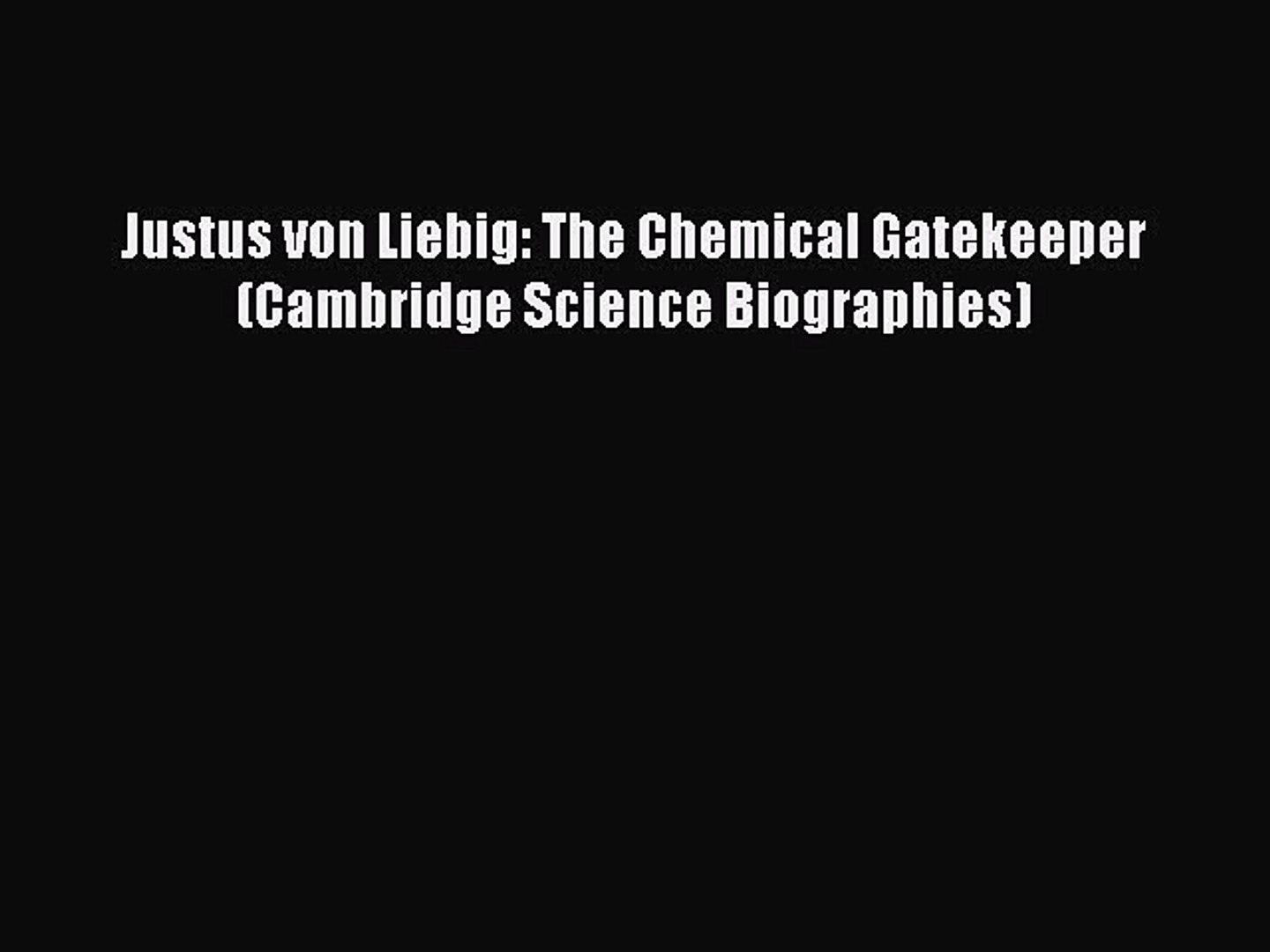 Download Justus von Liebig: The Chemical Gatekeeper (Cambridge Science Biographies) Ebook Online