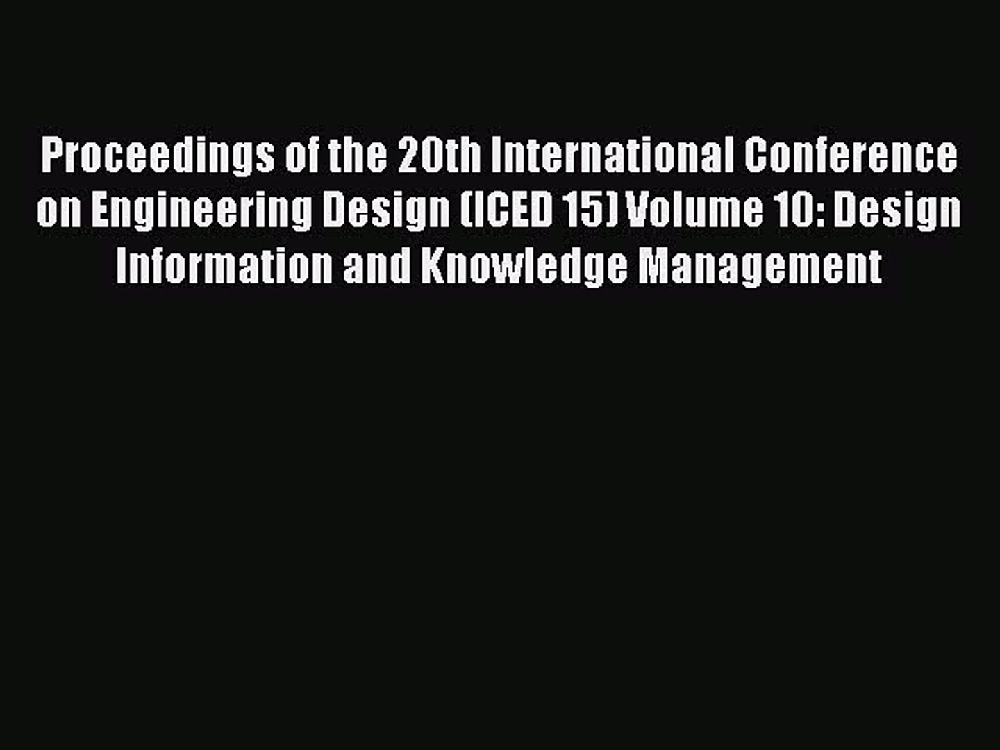 Read Proceedings Of The 20th International Conference On Engineering Design Iced 15 Volume Video Dailymotion