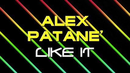 Alex Patane' - Like It (Original Mix)