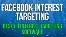 Facebook Interest Targeting - Best Facebook Interest Targeting Software