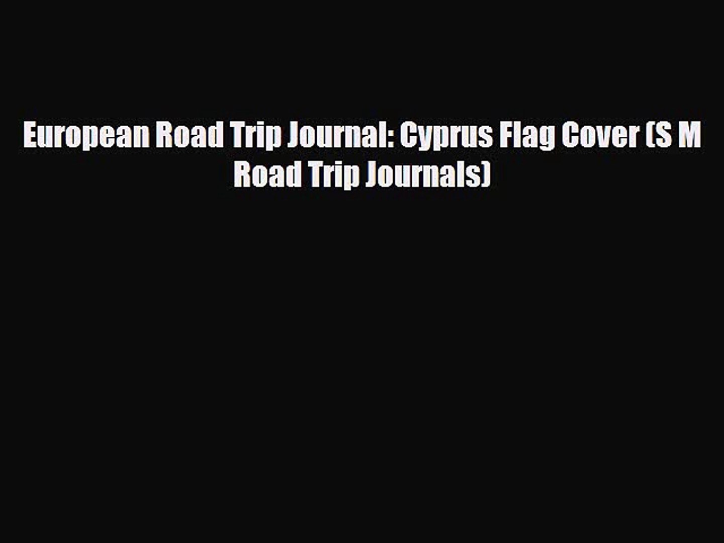 Download European Road Trip Journal: Cyprus Flag Cover (S M Road Trip Journals) PDF Book Free