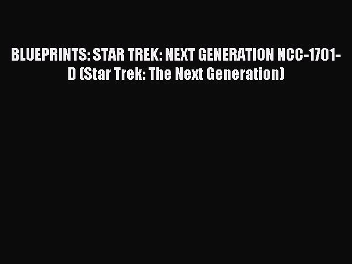 Download BLUEPRINTS: STAR TREK: NCC-1701-D (Star Trek: The ) on