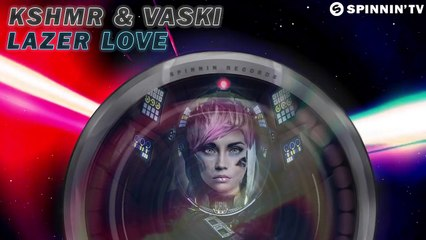 KSHMR & Vaski - Lazer Love (ft. Francisca Ha) [Free Download]
