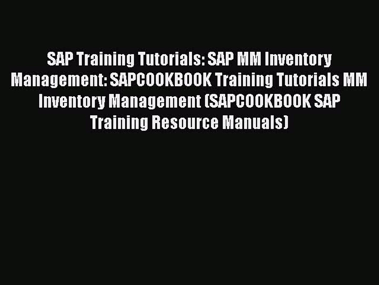 PDF SAP Training Tutorials: SAP MM Inventory Management: SAPCOOKBOOK Training Tutorials MM