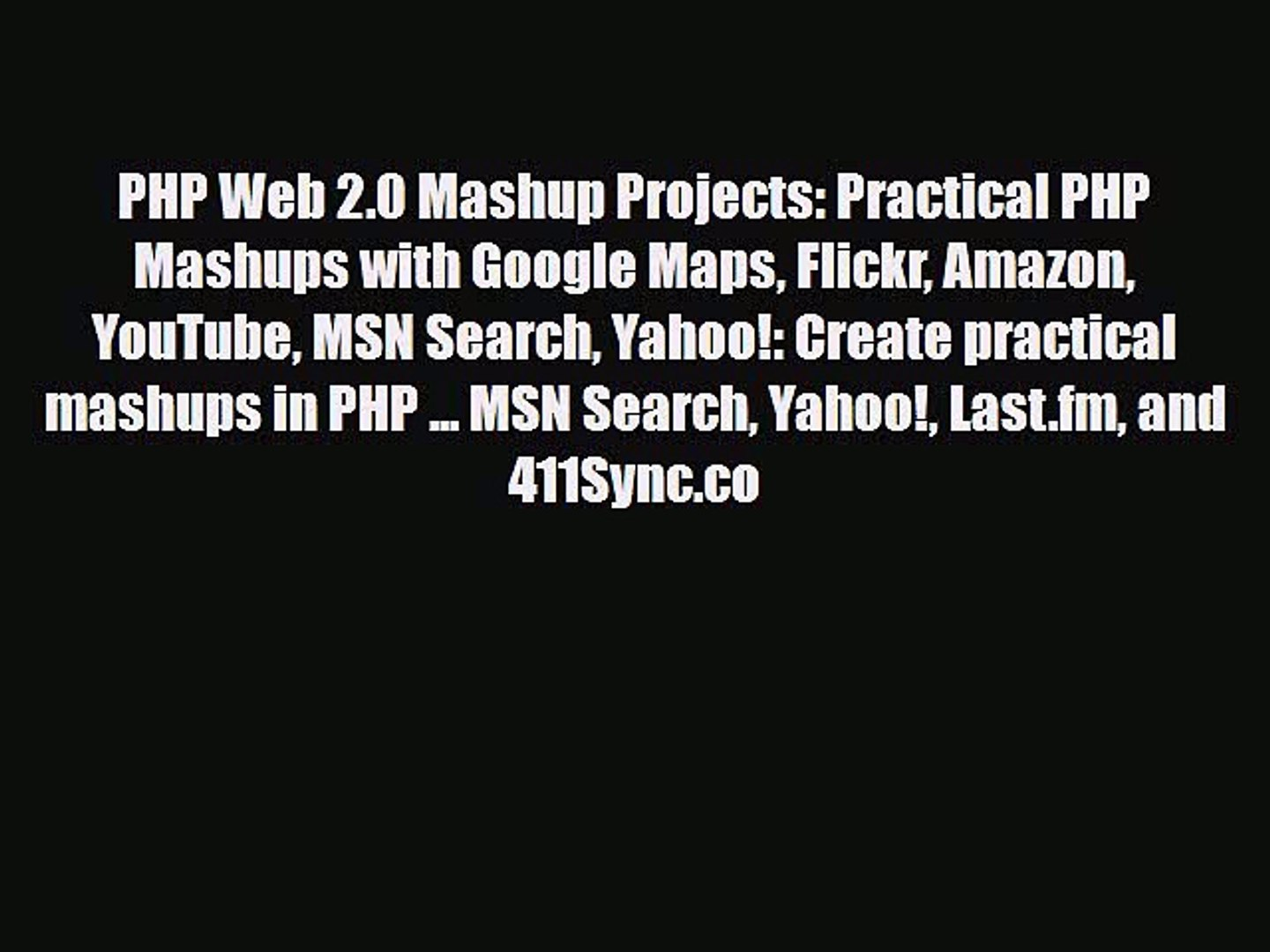 Download PHP Web 2.0 Mashup Projects: Practical PHP Mashups with Google Maps Flickr Amazon