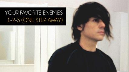 """Your Favorite Enemies - """"1-2-3 (One Step Away)"""" Excerpt"""