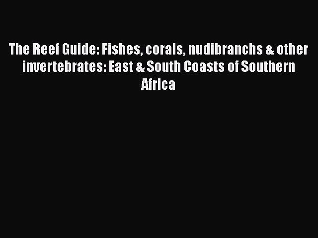 More Reef Fishes /& Nudibranchs East and South Coast of Southern Africa