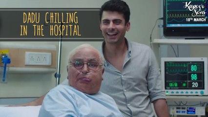 Kapoor & Sons | Dadu Chilling In The Hospital | Dialogue Promo | Rishi Kapoor, Fawad Khan