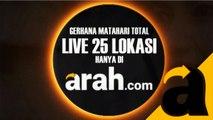 Live Streaming Gerhana Serentak Dari 25 Lokasi Hanya di arah.com