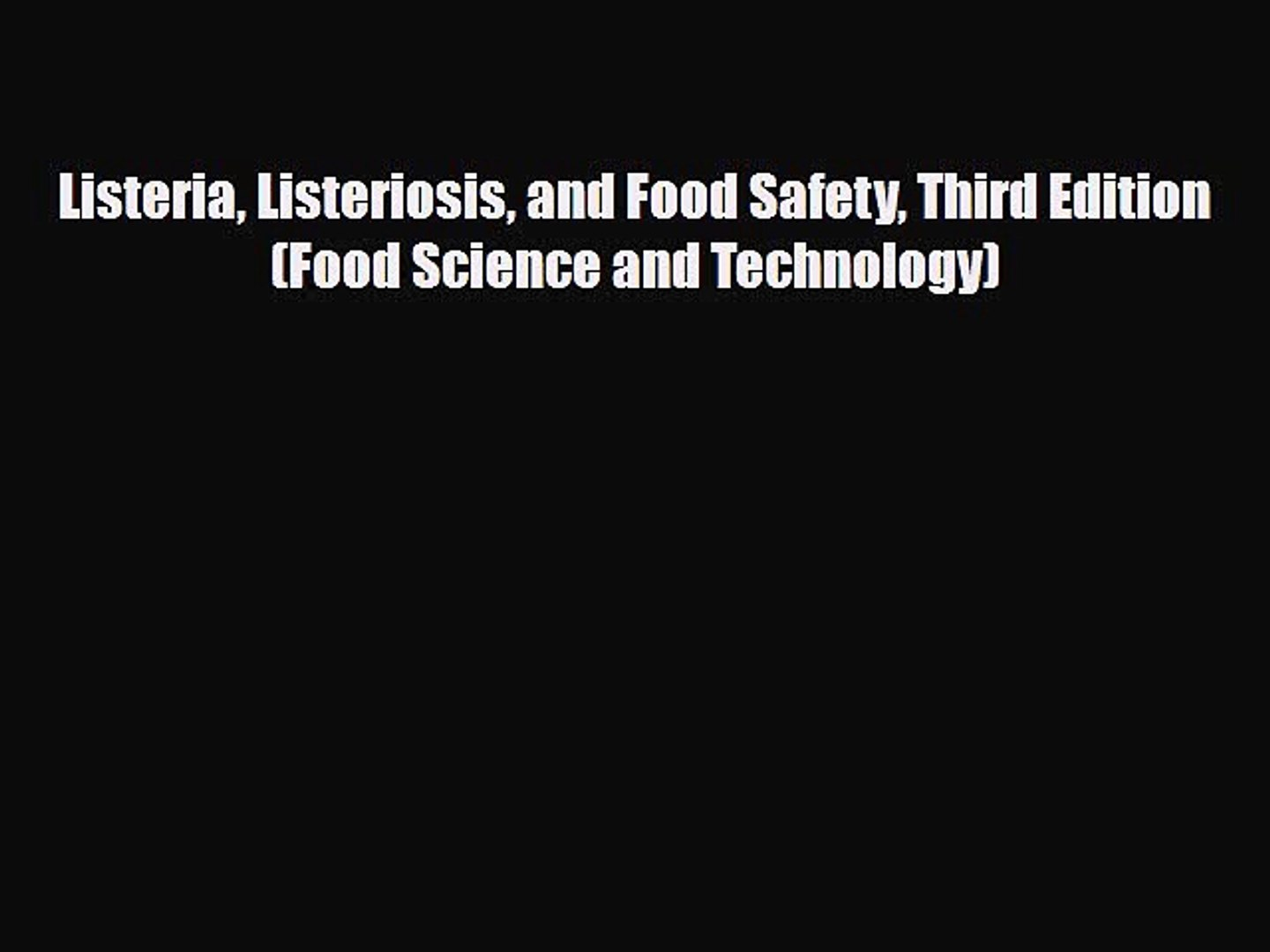 Listeria, Listeriosis, and Food Safety, Third Edition (Food Science and Technology)