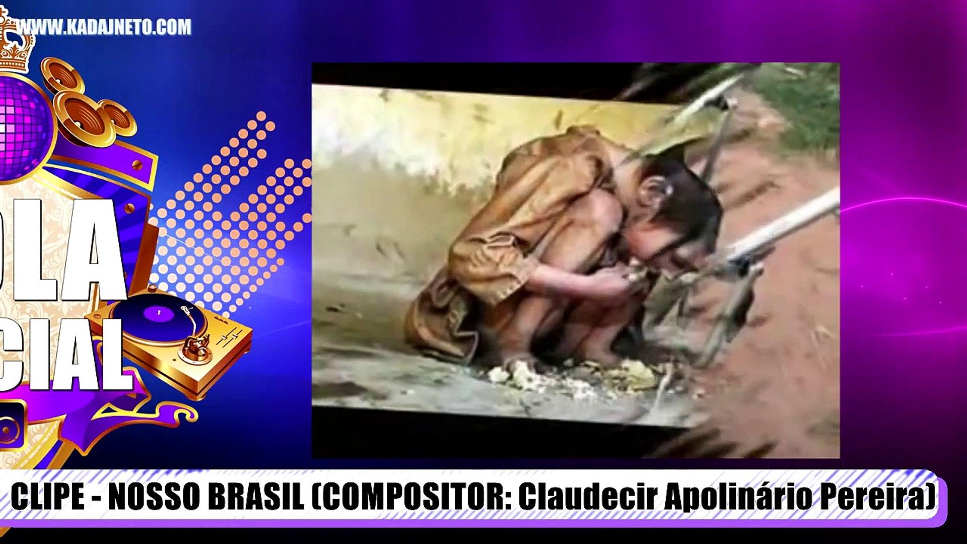 Clipe: Nosso Brasil (Compositor Bola)