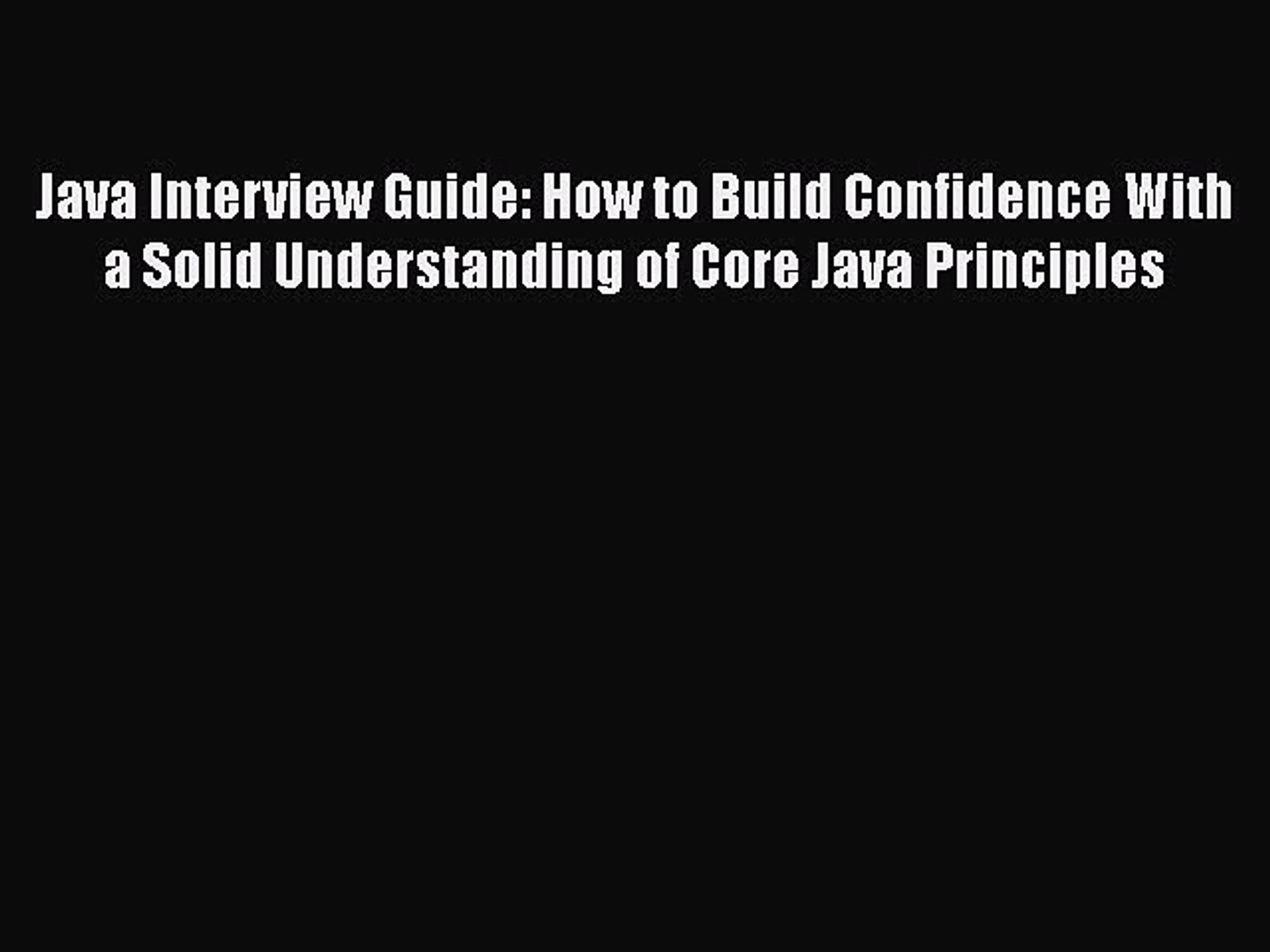 Read Java Interview Guide: How to Build Confidence With a Solid Understanding of Core Java