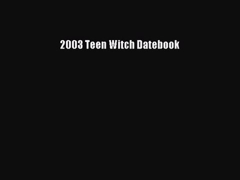 Download 2003 Teen Witch Datebook PDF Free