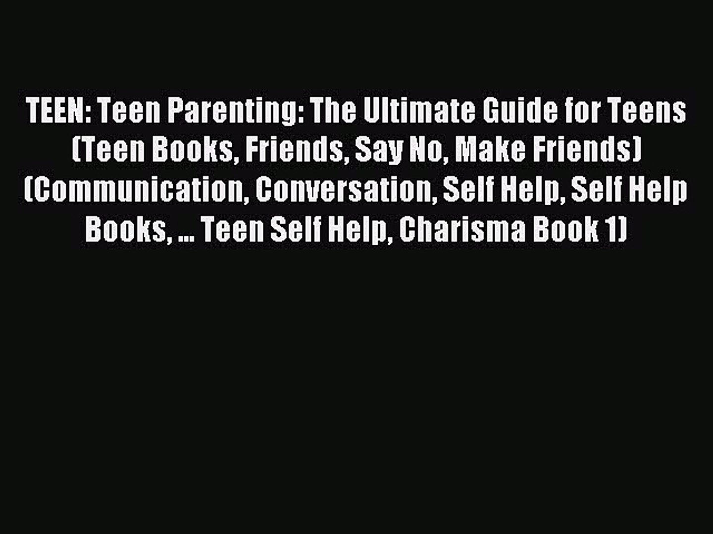 Read TEEN: Teen Parenting: The Ultimate Guide for Teens (Teen Books Friends Say No Make Friends)