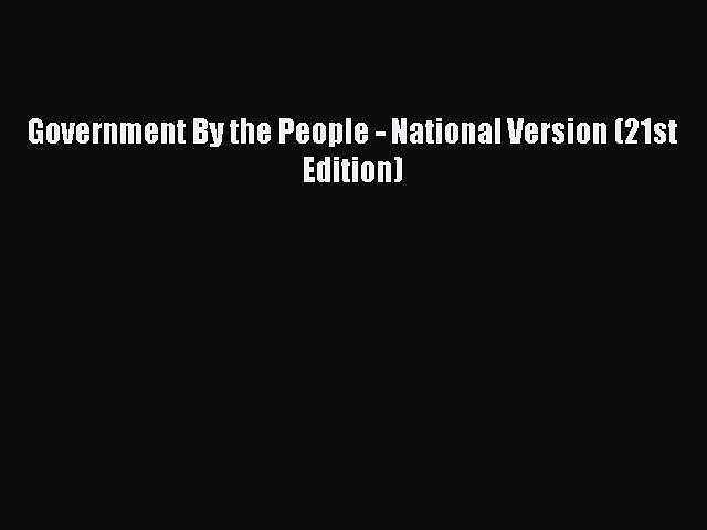Read Government By the People - National Version (21st Edition) PDF Online