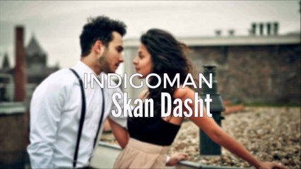 Indigoman - Skan Dasht (Official Audio)
