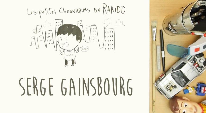 Les Petites Chroniques de Rakidd #10 : Serge Gainsbourg