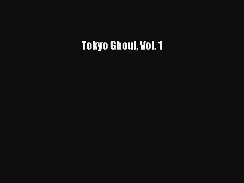Read Tokyo Ghoul Vol  1 Ebook Online