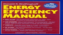 Read Energy Efficiency Manual  for everyone who uses energy  pays for utilities  designs and