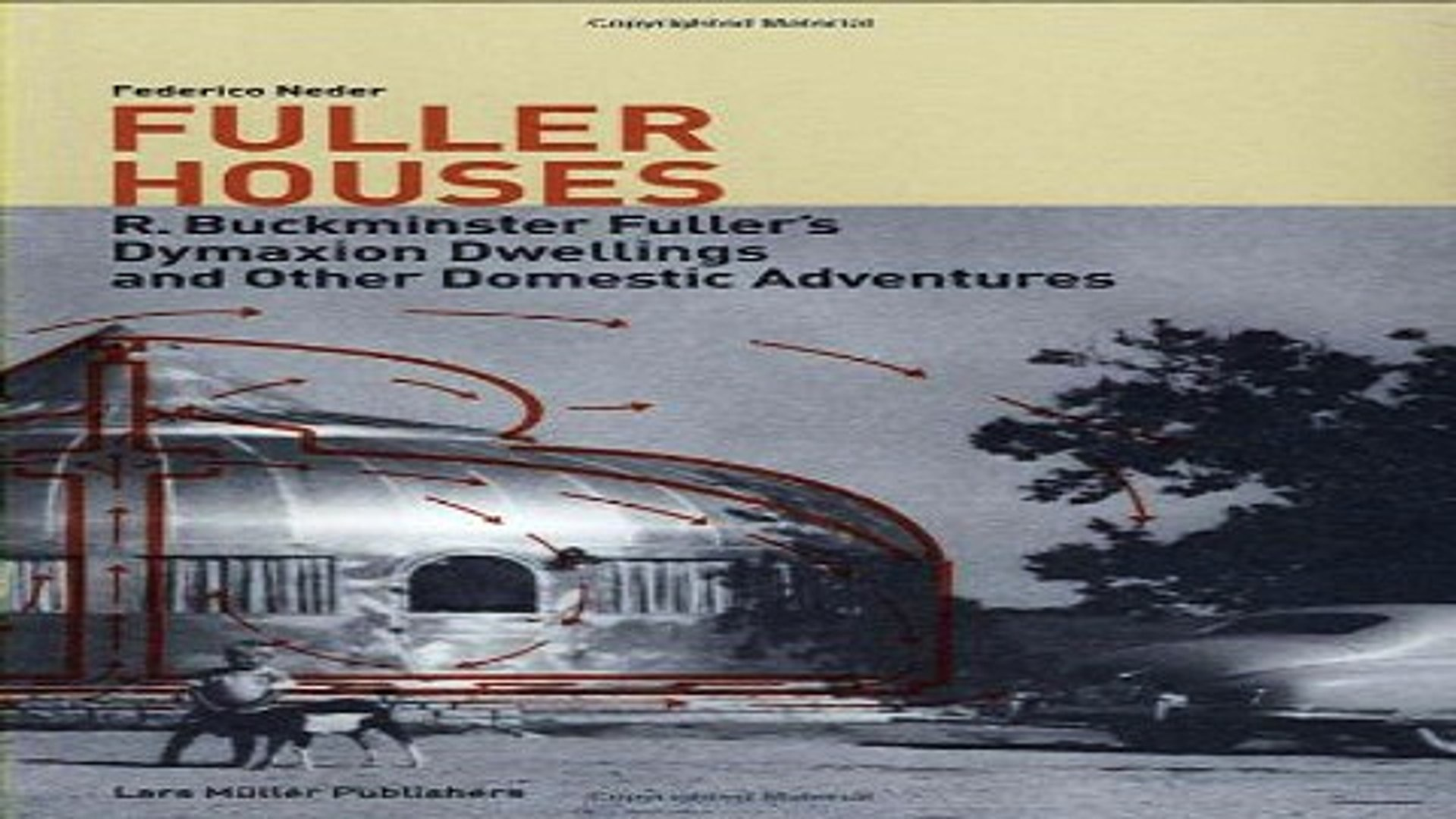 Read Fuller Houses  R  Buckminster Fuller s Dymaxion Dwellings and Other Domestic Adventures Ebook