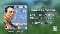 Charles Rocchi - Les Plus Grandes Chansons Corses - 28 Titres - Album Complet