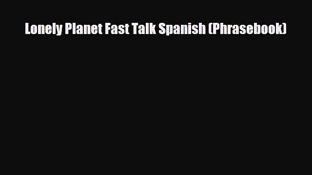 Download Lonely Planet Fast Talk Spanish (Phrasebook) PDF Book Free