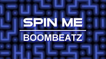 Boombeatz - Spin Me (Original Mix)