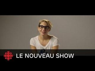 Le nouveau show - Léane Labrèche-Dor