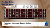 Propuesta Indecente - Romeo Santos Guitar Backing Track with scale chart and chords