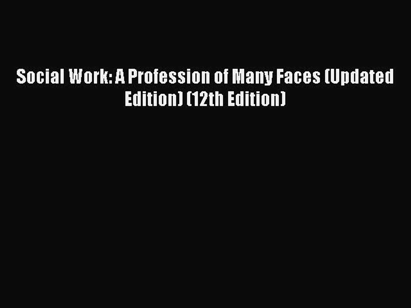 Download Social Work: A Profession of Many Faces (Updated Edition) (12th Edition) PDF Free