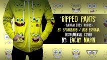 Ripped Pants/The Fool Who Ripped His Pants (SpongeBob song