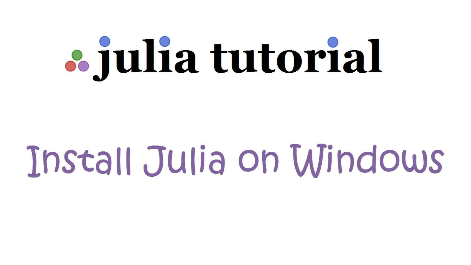 Julia Tutorial - How to install Julia on Windows