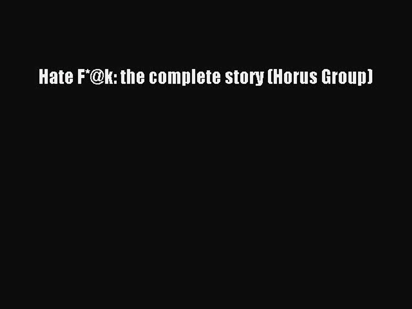 Download Hate F*@k: the complete story (Horus Group) Ebook Free