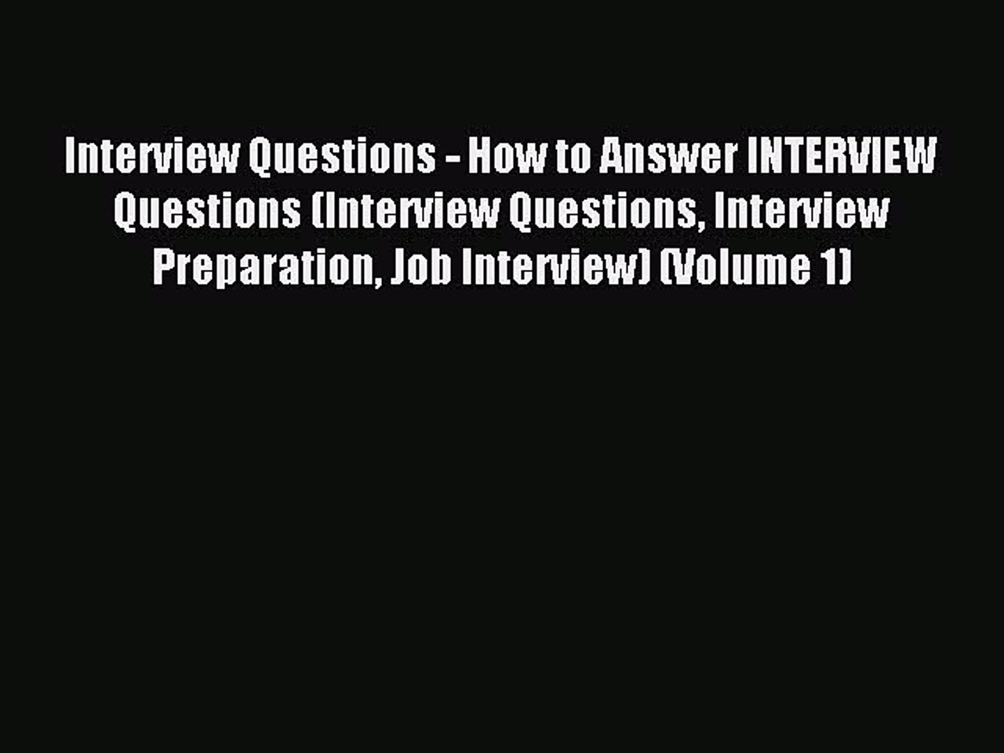 Read Interview Questions - How to Answer INTERVIEW Questions (Interview Questions Interview