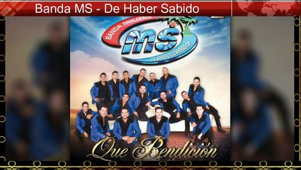 Banda MS - De Haber Sabido (Completa) 2016 Estreno