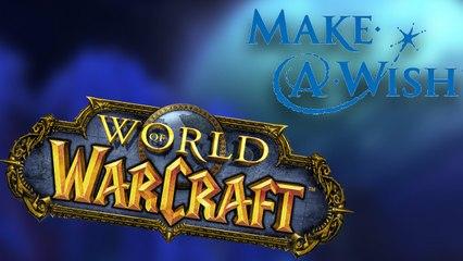 Rediffusion : World of Warcraft pour Make-A-Wish !