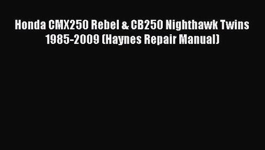 Haynes Workshop Manual Honda CMX250 Rebel CB250 Nighthawk Twins Service Repair