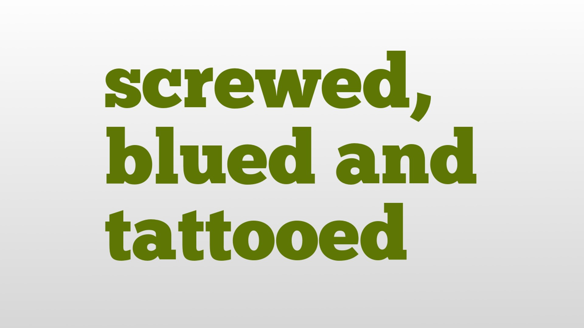 screwed, blued and tattooed meaning and pronunciation - video Dailymotion