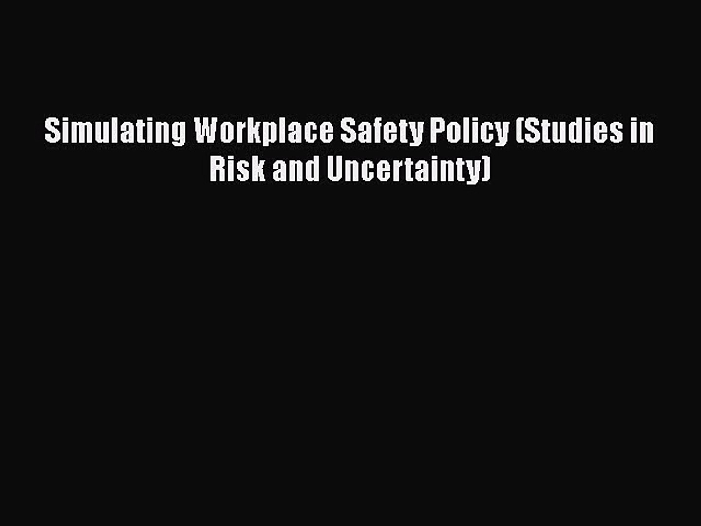 Simulating Workplace Safety Policy