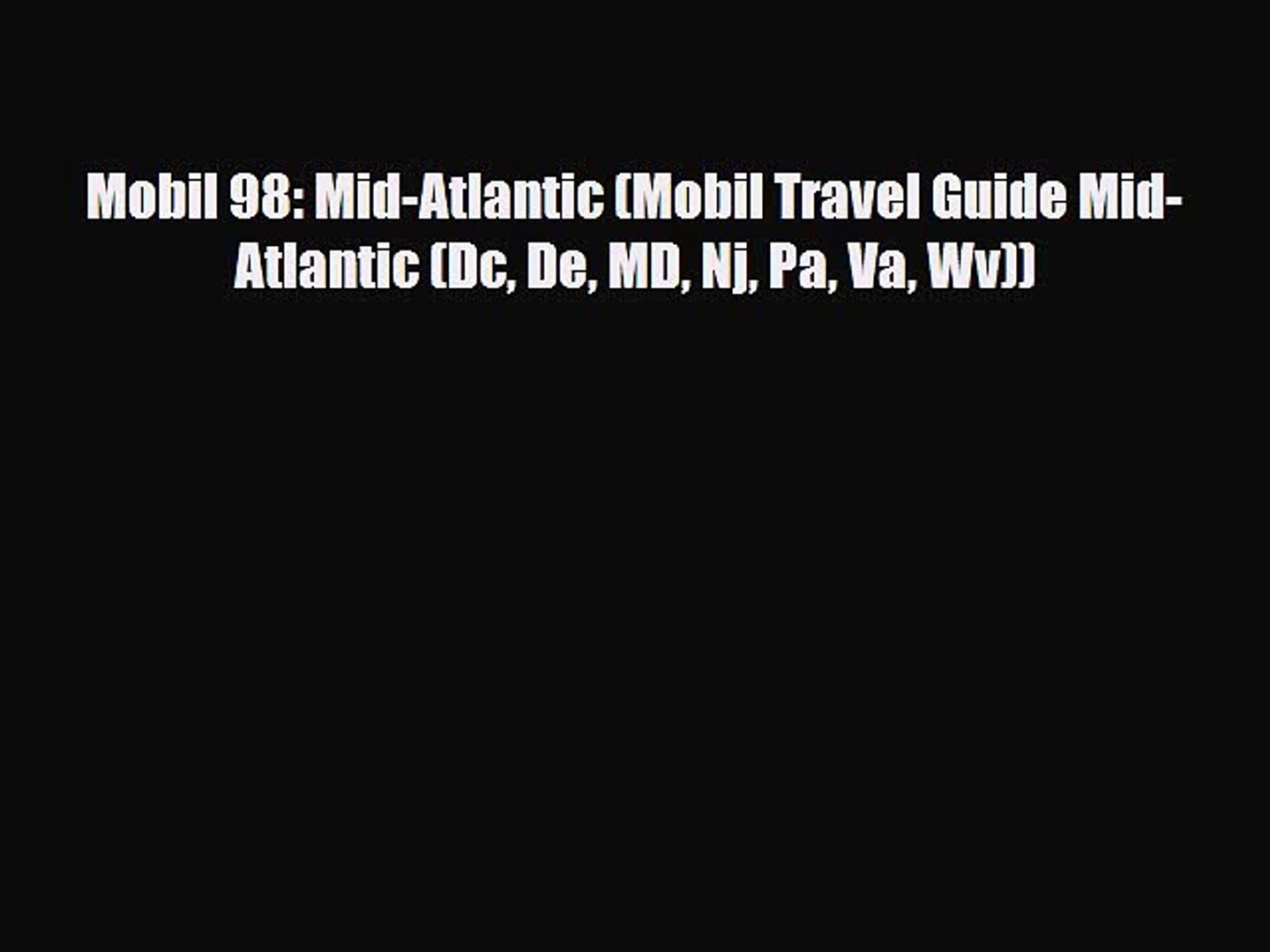PDF Mobil 98: Mid-Atlantic (Mobil Travel Guide Mid-Atlantic (Dc De MD Nj Pa Va Wv)) Free Books