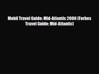 pdf mobil travel guide mid atlantic 2006 forbes travel guide mid atlantic free books