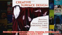 Download PDF  Creative Surface Design Painting Stamping Stenciling and Embossing Fabric  More FULL FREE