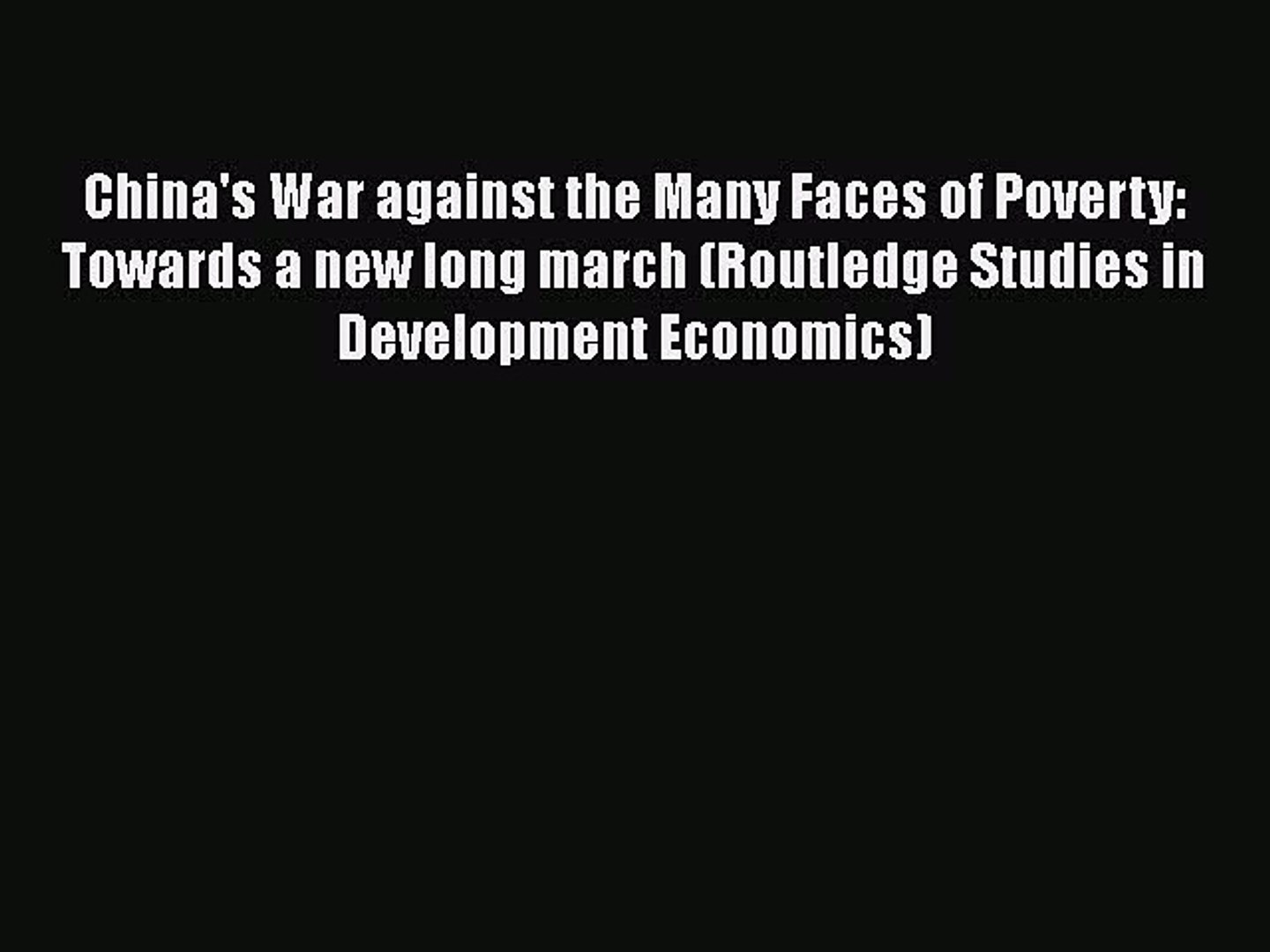 Download China's War against the Many Faces of Poverty: Towards a new long march (Routledge