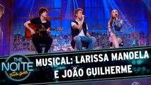 Musical: Larissa Manoela e João Guilherme