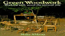 Download Green Woodwork  Working with Wood the Natural Way