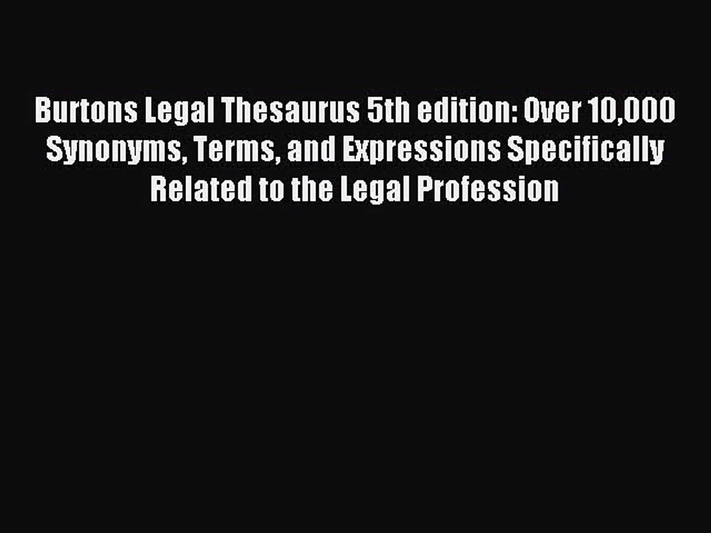 Download Burtons Legal Thesaurus 5th edition: Over 10000 Synonyms Terms and Expressions Specifically